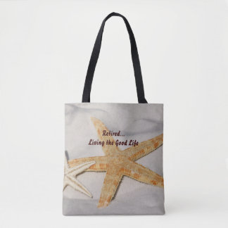 Retired...Living the Good Life Tote Bag
