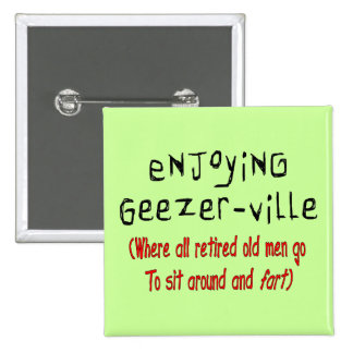 """Retired Mens T-Shirts & Gifts """"Geezer-Ville"""" 15 Cm Square Badge"""