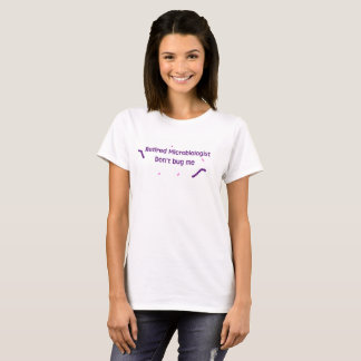 Retired Microbiologist T-Shirt