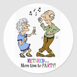 Retired...More Time to Party Classic Round Sticker