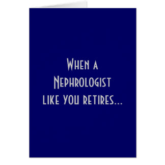 Retired Nephrologist Greeting Card