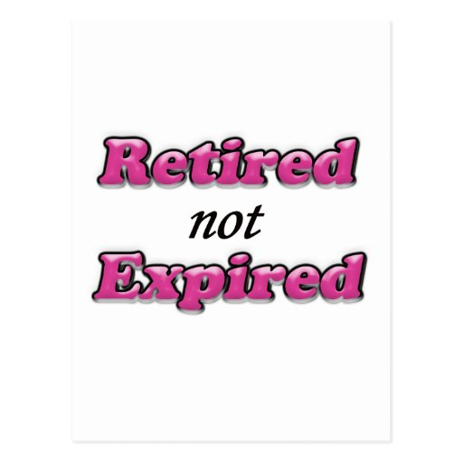 Retired not Expired Postcard