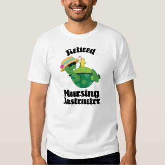 Retired Nursing Instructor Gift Shirts