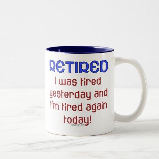 Retired or Tired? Coffee Mugs