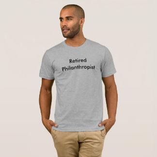 Retired Philanthropist T-Shirt