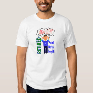 """Retired Postal Worker """"Thoughts"""" Funny Zip codes Tees"""