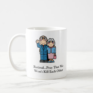 Retired...Pray That W... Coffee Mug
