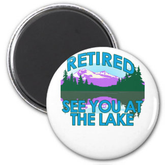 Retired See you at the lake FUNNY FISHING T-Shirt Magnet