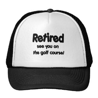 Retired See You On The Golf Course Cap