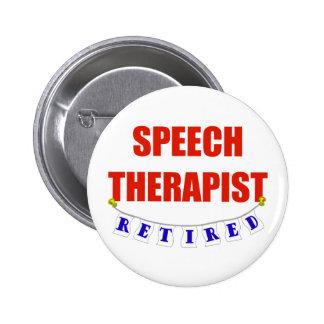 RETIRED SPEECH THERAPIST 6 CM ROUND BADGE