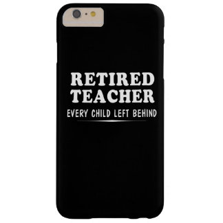 Retired Teacher Barely There iPhone 6 Plus Case