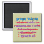 """Retired Teacher """"I Will Miss The Kids"""" Funny Gifts Magnet"""