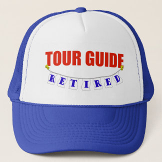 Retired Tour Guide Trucker Hat