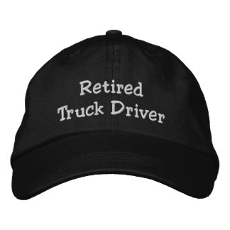 Retired Truck Driver Embroidered Hats