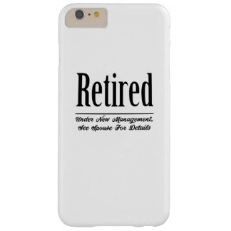 Retired Under New Management Barely There iPhone 6 Plus Case