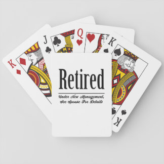 Retired Under New Management Playing Cards