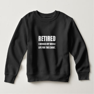 Retired Worked Life For Shirt