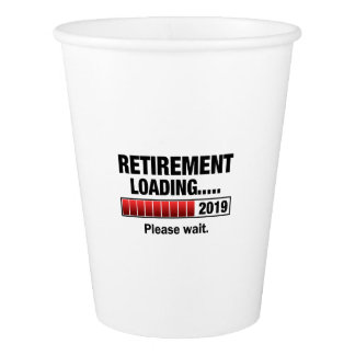 Retirement 2019 Loading Paper Cup