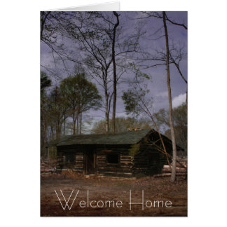 Retirement Cabin, Welcome Home Card