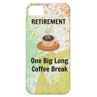 Retirement Coffee Break on Splatter Background iPhone 5 Case
