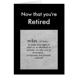 Retirement definition of Relax Humor Greeting Greeting Card