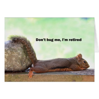 Retirement Humour Squirrel Card