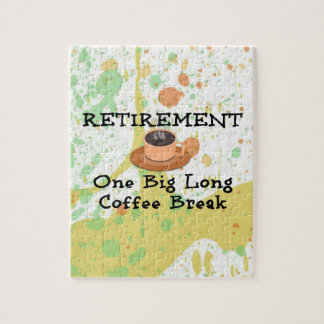 Retirement--One Big Long Coffee Break Jigsaw Puzzle