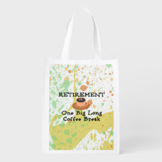 Retirement: One Big Long Coffee Break Reusable Grocery Bag