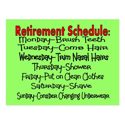 """""""Retirement Schedule"""" Funny Gifts Postcards"""