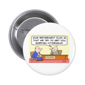 retirement swedish citizenship 6 cm round badge