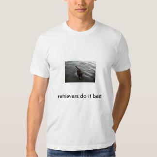retrievers do it... t shirt