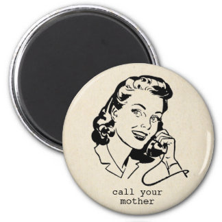 Retro Call Your Mother Funny Vintage Magnet