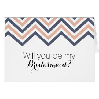 Retro Chevron Will You Be My Bridesmaid? Greeting Card