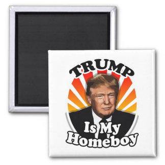 Retro Donald Trump is my Homeboy for President Magnet