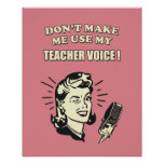 Retro Humour - Don't Make Me Use My Teacher Voice Poster