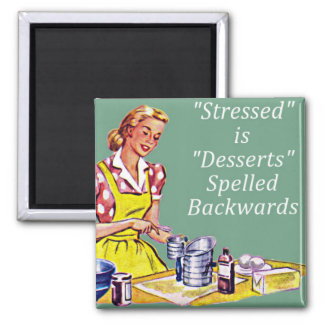 "Retro ""Stressed is Desserts spelled backwards"" Mag Magnet"