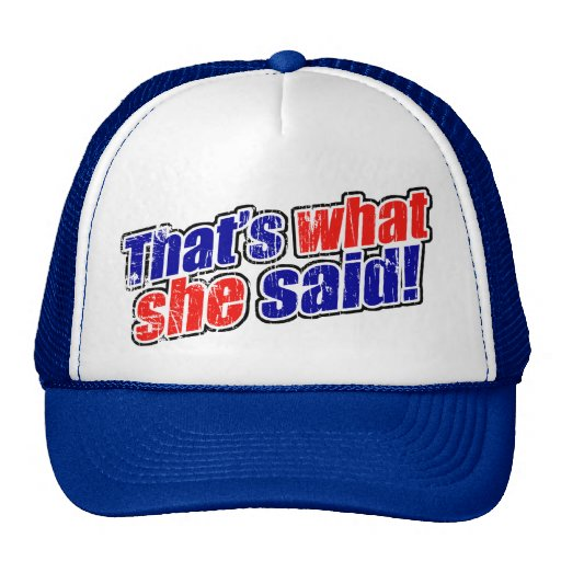 Retro That's What She Said Trucker Hat