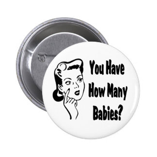 Retro You Have How Many Babies? Button