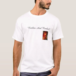 Reuben And Rachel! T-Shirt