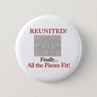Reunited - Pieces Fit 6 Cm Round Badge