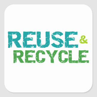Reuse and Recycle T-shirts and Gifts Square Sticker