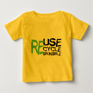 Reuse Recycle Responsible Baby T-Shirt