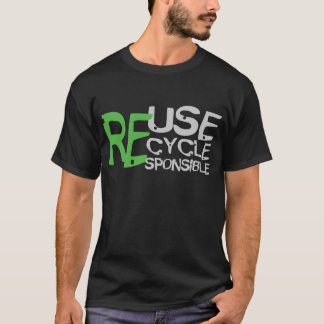Reuse Recycle Responsible T-Shirt