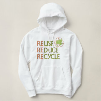 Reuse Reduce Recycle Embroidered Hoodie