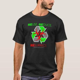 REUSE. REDUCE. RESURRECT. T-Shirt