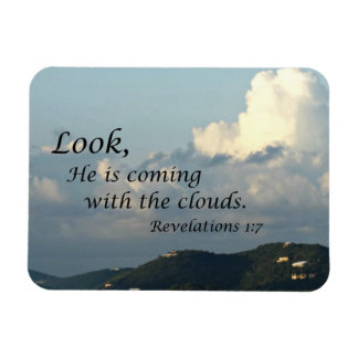 Rev. 1:7 Look, he is coming with the clouds Magnet
