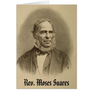Rev Moses Suares Card