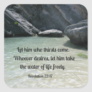 Revelation 22:17 Let him who thirsts, come... Square Sticker