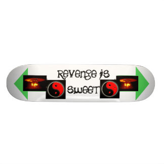revenge is sweet custom skateboard
