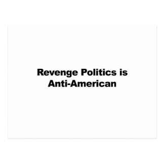 Revenge Politics is Anti-American Postcard